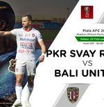 Prediksi Pertandingan Piala AFC 2020: PKR Svay Rieng vs Bali United