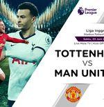 Susunan Pemain Liga Inggris: Tottenham Hotspur vs Manchester United