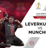 Link Live Streaming DFB-Pokal: Bayer Leverkusen vs Bayern Munchen