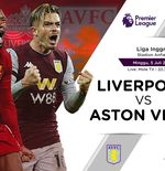 Link Live Streaming Liga Inggris: Liverpool vs Aston Villa