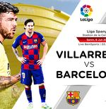 Link Live Streaming Liga Spanyol: Villarreal vs Barcelona