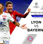 Prediksi Semifinal Liga Champions: Olympique Lyon vs Bayern Munchen