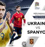 Susunan Pemain UEFA Nations League: Ukraina vs Spanyol