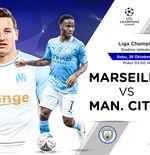Link Live Streaming Marseille vs Manchester City di Liga Champions