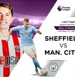 Link Live Streaming Sheffield United vs Manchester City di Liga Inggris