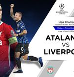 Link Live Streaming Liga Champions: Atalanta vs Liverpool