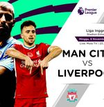 Link Live Streaming Liga Inggris: Manchester City vs Liverpool