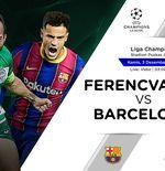 Prediksi Liga Champions: Ferencvaros vs Barcelona
