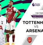 Link Live Streaming Liga Inggris: Tottenham Hotspur vs Arsenal