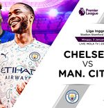 Link Live Streaming Liga Inggris: Chelsea vs Manchester City