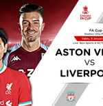 Link Live Streaming Piala FA: Aston Villa vs Liverpool