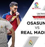 Link Live Streaming Liga Spanyol: Osasuna vs Real Madrid