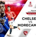 Link Live Streaming Piala FA: Chelsea vs Morecambe