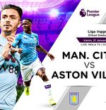 Link Live Streaming Manchester City vs Aston Villa di Liga Inggris