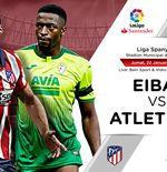 Link Live Streaming Liga Spanyol: Eibar vs Atletico Madrid
