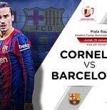 Prediksi Cornella vs Barcelona: Blaugrana Harus Waspadai Tim Pembunuh Raksasa