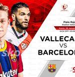 Link Live Streaming Rayo Vallecano vs Barcelona di Piala Raja