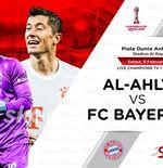 Link Live Streaming Al-Ahly vs Bayern Munchen di Piala Dunia Antarklub