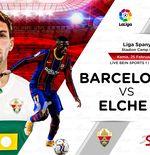 Link Live Streaming Barcelona vs Elche di Liga Spanyol