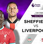 Link Live Streaming Sheffield United vs Liverpool di Liga Inggris
