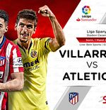 Link Live Streaming Villarreal vs Atletico Madrid di Liga Spanyol
