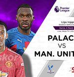 Link Live Streaming Liga Inggris: Crystal Palace vs Manchester United