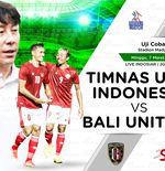 Link Live Streaming Timnas U-23 Indonesia vs Bali United, Uji Coba Terakhir Garuda Muda