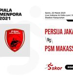Prediksi Persija vs PSM Makassar: Laga Sarat Gengsi tetapi Ada Ketimpangan Kekuatan