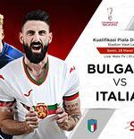 Link Live Streaming Bulgaria vs Italia di Kualifikasi Piala Dunia 2022