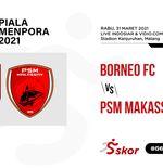 Link Live Streaming Piala Menpora 2021: Borneo FC vs PSM Makassar