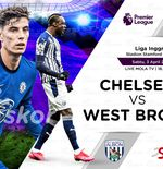 Link Live Streaming Chelsea vs West Brom di Liga Inggris