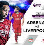 Link Live Streaming Arsenal vs Liverpool di Liga Inggris