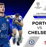 Prediksi FC Porto vs Chelsea:  Top Skorer Dragoes Absen, The Blues Pasang 3 Bek