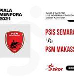 Prediksi PSIS Semarang vs PSM Makassar: Duel 100 Persen Lokal, Produktivitas Lawan Kecepatan