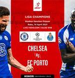 Link Live Streaming Chelsea vs FC Porto di Liga Champions