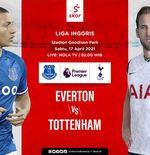 Link Live Streaming Liga Inggris: Everton vs Tottenham Hotspur