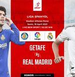 Link Live Streaming Getafe vs Real Madrid di Liga Spanyol