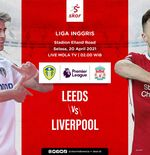 Link Live Streaming Leeds United vs Liverpool di Liga Inggris