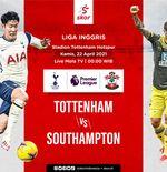 Link Live Streaming Tottenham Hotspur vs Southampton di Liga Inggris