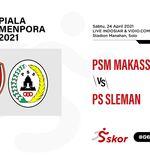 Link Live Streaming Piala Menpora 2021: PSM Makassar vs PS Sleman