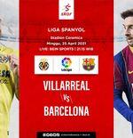 Link Live Streaming Villarreal vs Barcelona di Liga Spanyol