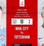 Link Live Streaming Manchester City vs Tottenham Hotspur di Final Piala Liga Inggris