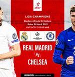 Prediksi Real Madrid vs Chelsea: Modal Tuan Rumah Lebih Meyakinkan