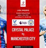 Link Live Streaming Crystal Palace vs Manchester City di Liga Inggris
