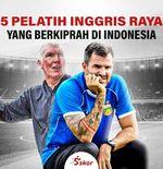 5 Pelatih dari Inggris Raya yang Berkiprah di Indonesia: Satu Nama Pernah Bawa Tim Juara