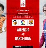 Link Live Streaming Liga Spanyol: Valencia vs Barcelona