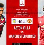 Link Live Streaming Aston Villa vs Manchester United di Liga Inggris