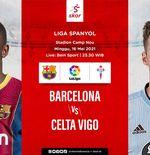 Link Live Streaming Barcelona vs Celta Vigo di Liga Spanyol