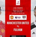 Link Live Streaming Liga Inggris: Manchester United vs Fulham