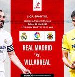 Link Live Streaming Real Madrid vs Villarreal di Liga Spanyol
